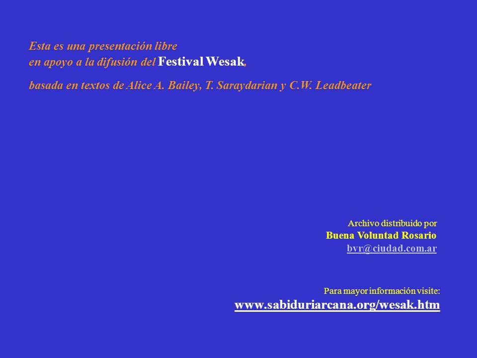 www.sabiduriarcana.org/wesak.htm Esta es una presentación libre