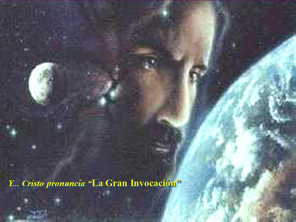 Y... Cristo pronuncia La Gran Invocación