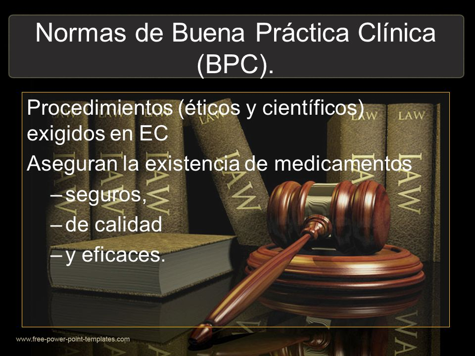 Normas de Buena Práctica Clínica (BPC).