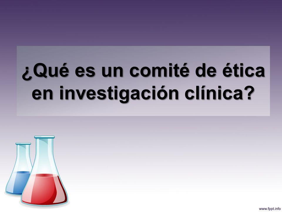 ¿Qué es un comité de ética en investigación clínica