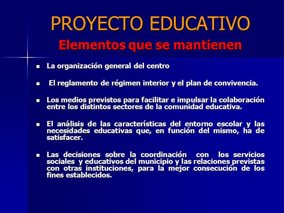 PROYECTO EDUCATIVO Elementos que se mantienen