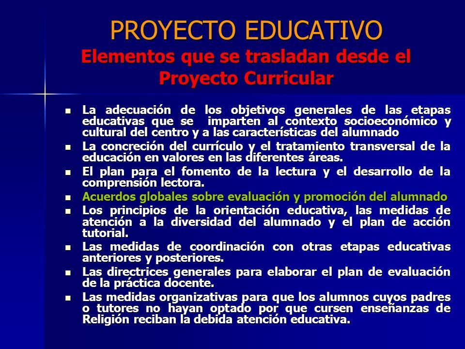 PROYECTO EDUCATIVO Elementos que se trasladan desde el Proyecto Curricular