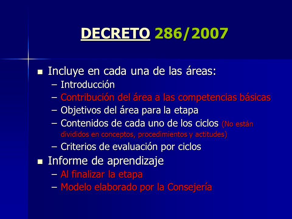 DECRETO 286/2007 Incluye en cada una de las áreas: