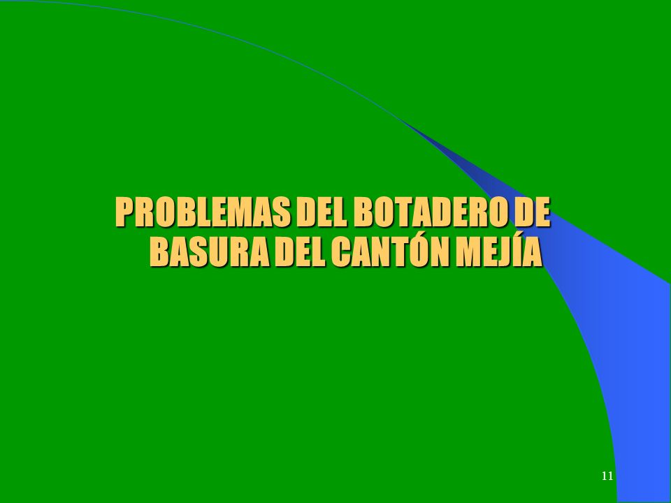 PROBLEMAS DEL BOTADERO DE BASURA DEL CANTÓN MEJÍA