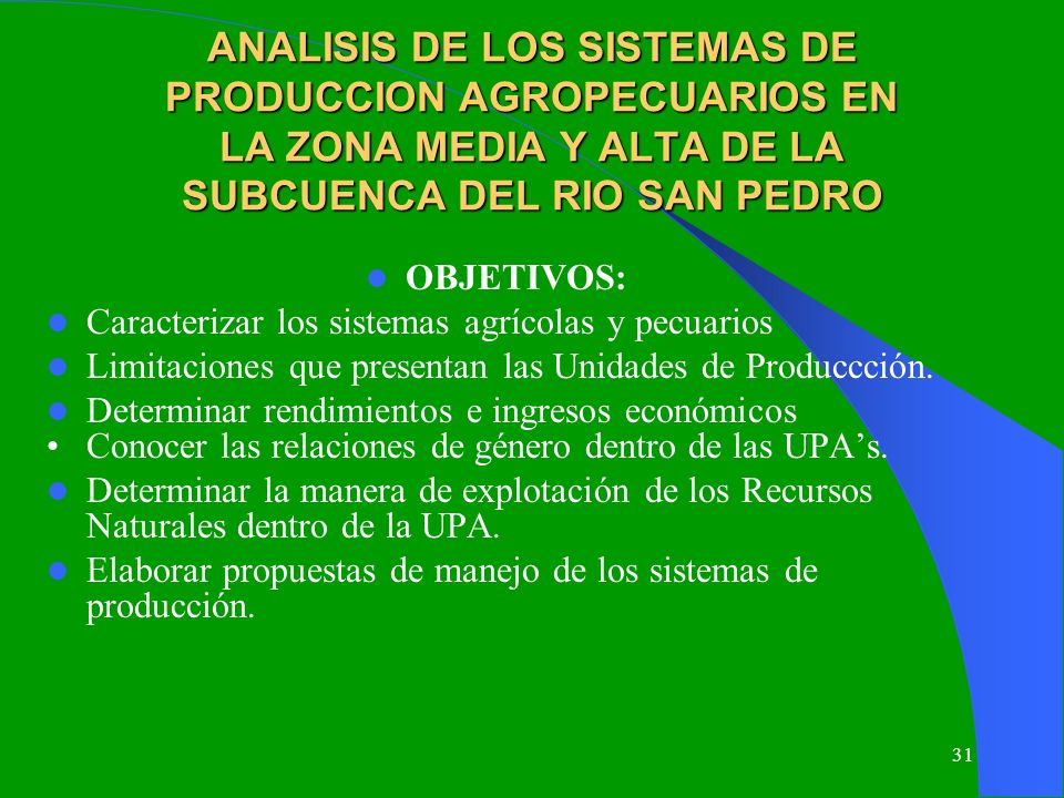 ANALISIS DE LOS SISTEMAS DE PRODUCCION AGROPECUARIOS EN LA ZONA MEDIA Y ALTA DE LA SUBCUENCA DEL RIO SAN PEDRO