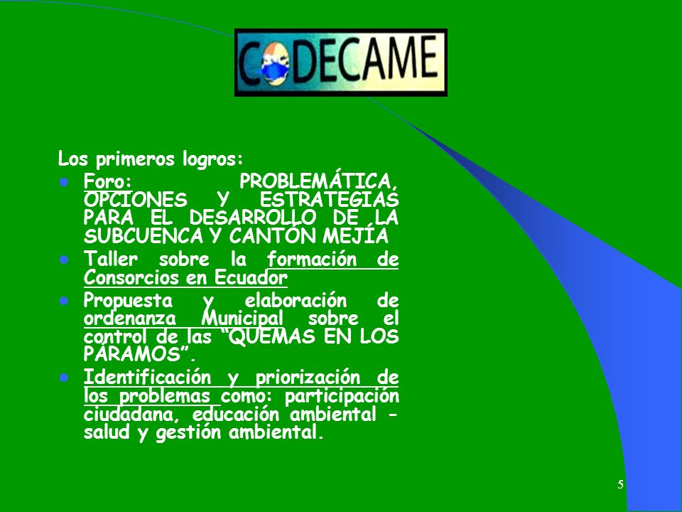 Los primeros logros: Foro: PROBLEMÁTICA, OPCIONES Y ESTRATEGIAS PARA EL DESARROLLO DE LA SUBCUENCA Y CANTÓN MEJÍA.