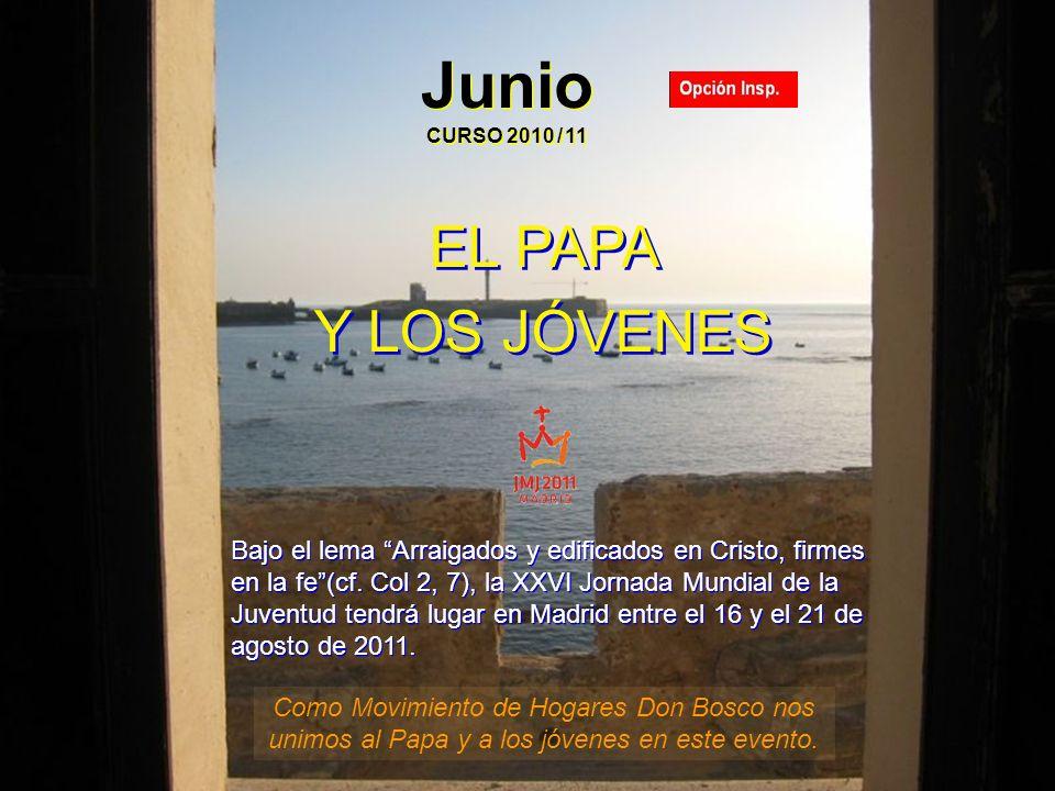 Junio CURSO 2010 / 11 EL PAPA Y LOS JÓVENES