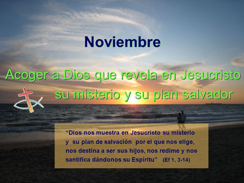 Noviembre Acoger a Dios que revela en Jesucristo