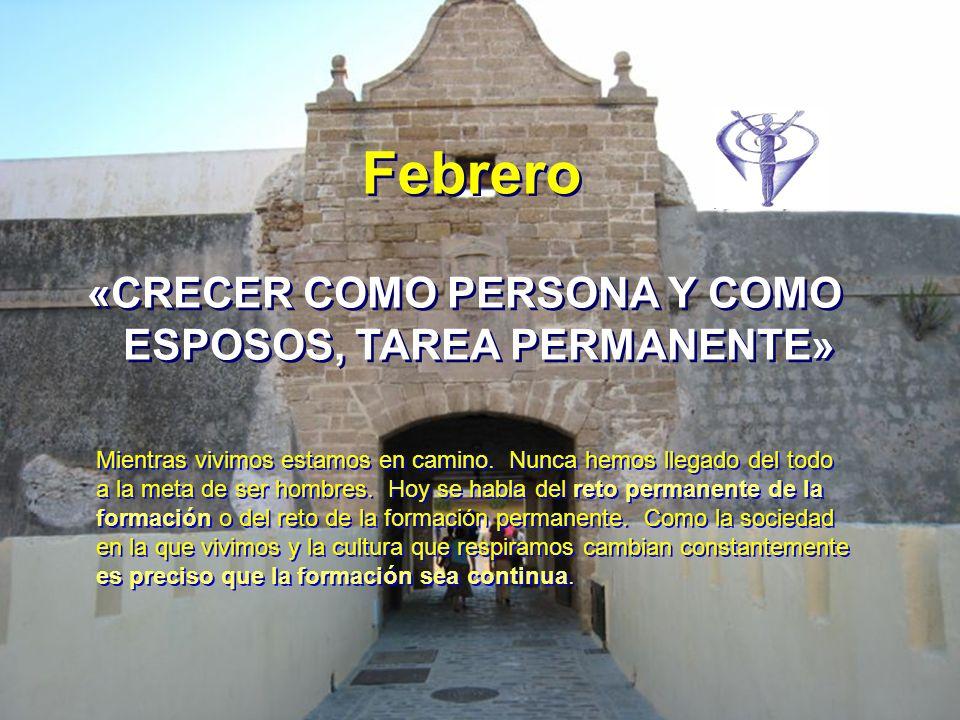 Febrero «CRECER COMO PERSONA Y COMO ESPOSOS, TAREA PERMANENTE»