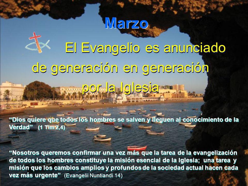 Marzo El Evangelio es anunciado de generación en generación