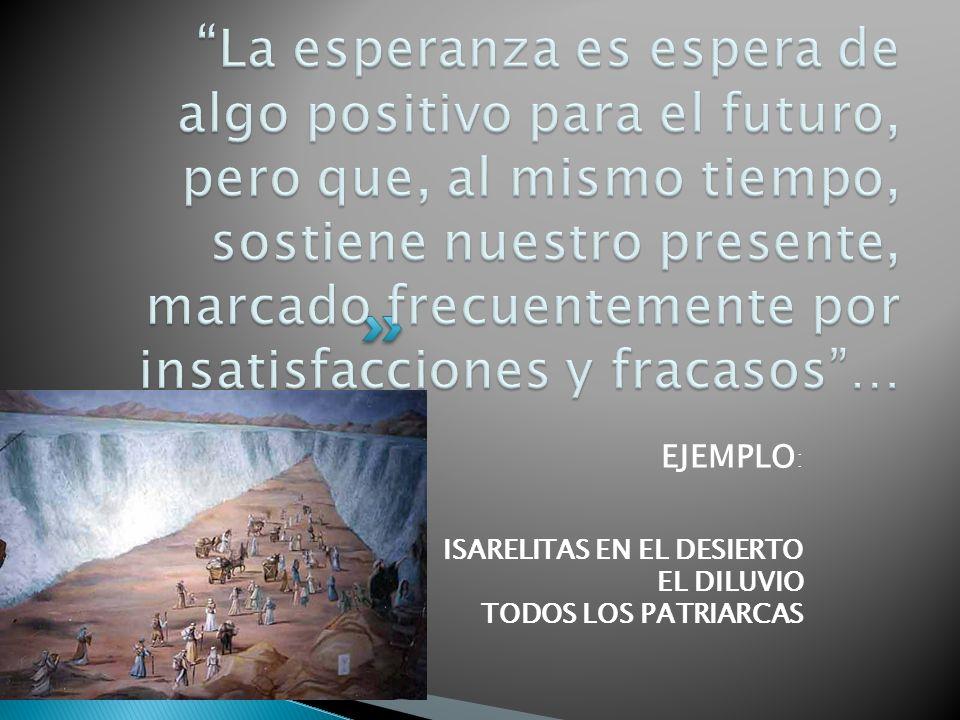 La esperanza es espera de algo positivo para el futuro, pero que, al mismo tiempo, sostiene nuestro presente, marcado frecuentemente por insatisfacciones y fracasos …
