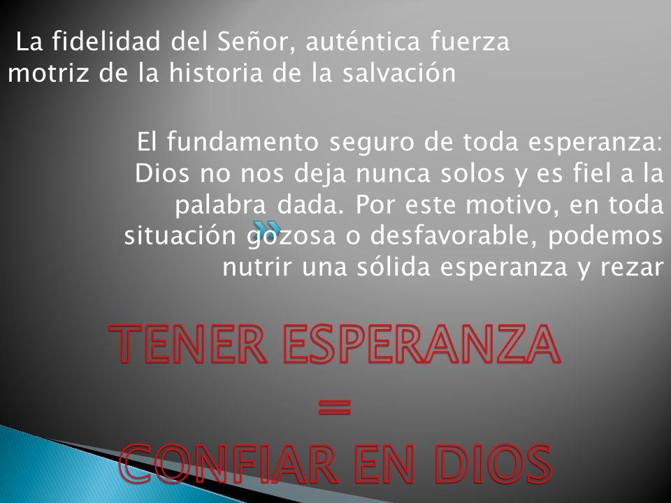 TENER ESPERANZA = CONFIAR EN DIOS