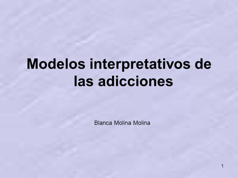 Modelos interpretativos de las adicciones