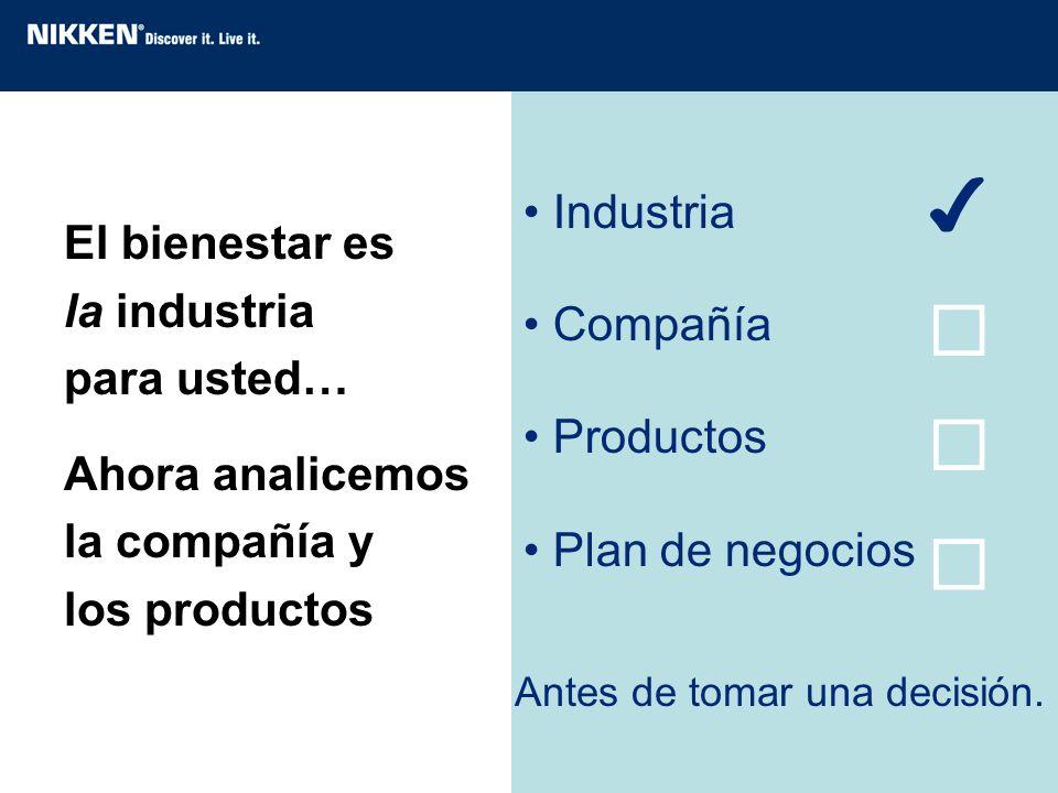 ✔    Industria El bienestar es la industria para usted… Compañía