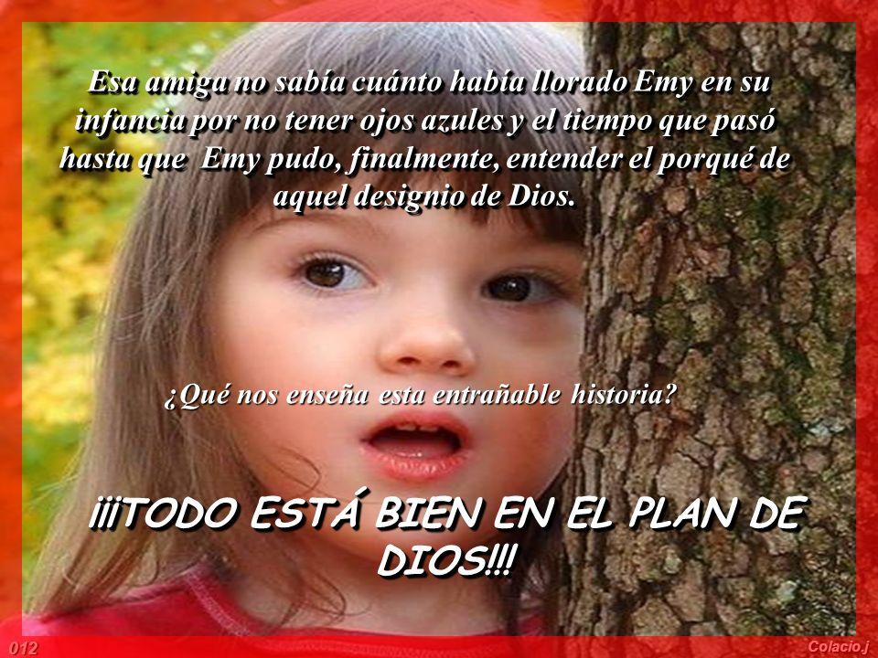 ¡¡¡TODO ESTÁ BIEN EN EL PLAN DE DIOS!!!