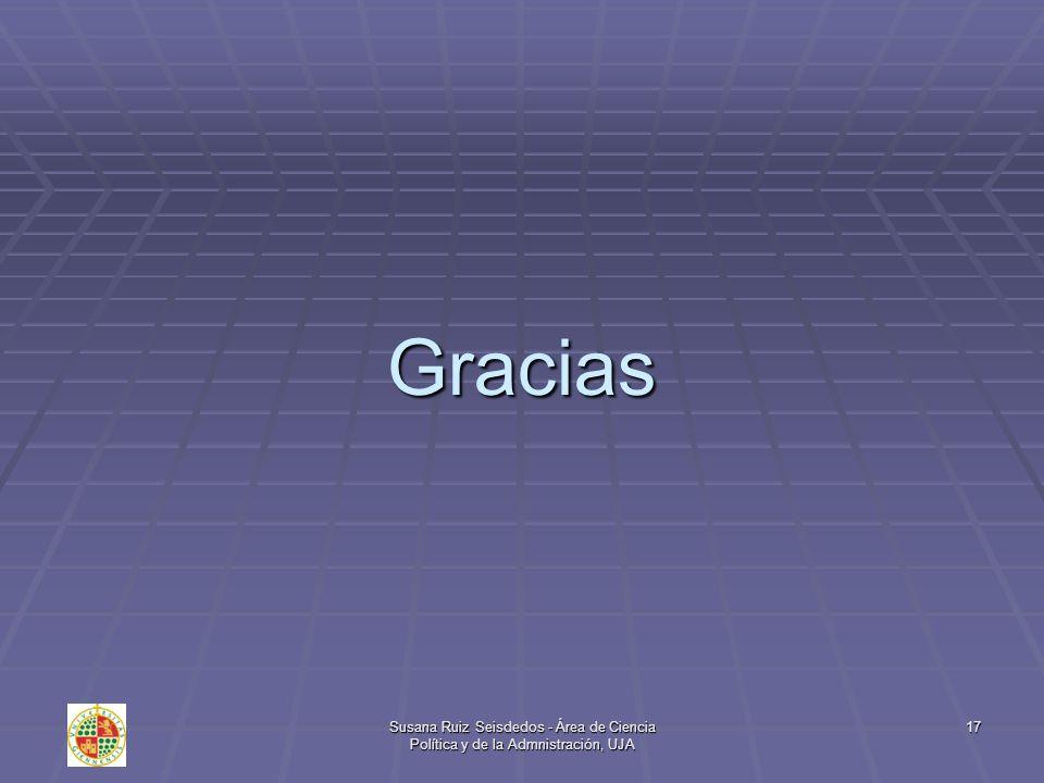 Gracias Susana Ruiz Seisdedos - Área de Ciencia Política y de la Admnistración, UJA