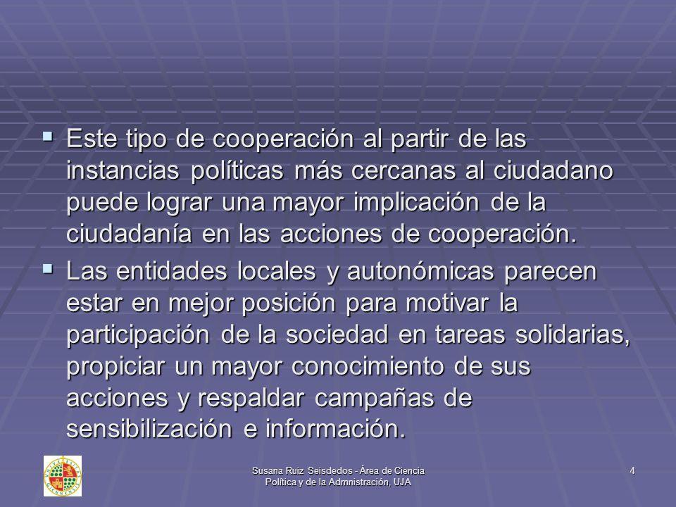 Este tipo de cooperación al partir de las instancias políticas más cercanas al ciudadano puede lograr una mayor implicación de la ciudadanía en las acciones de cooperación.