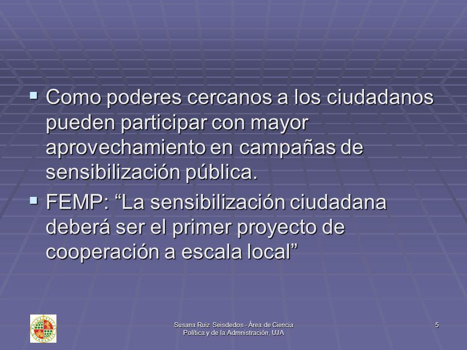 Como poderes cercanos a los ciudadanos pueden participar con mayor aprovechamiento en campañas de sensibilización pública.