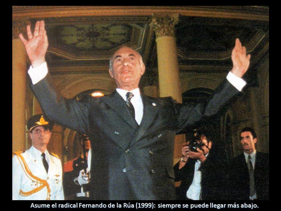 Asume el radical Fernando de la Rúa (1999): siempre se puede llegar más abajo.