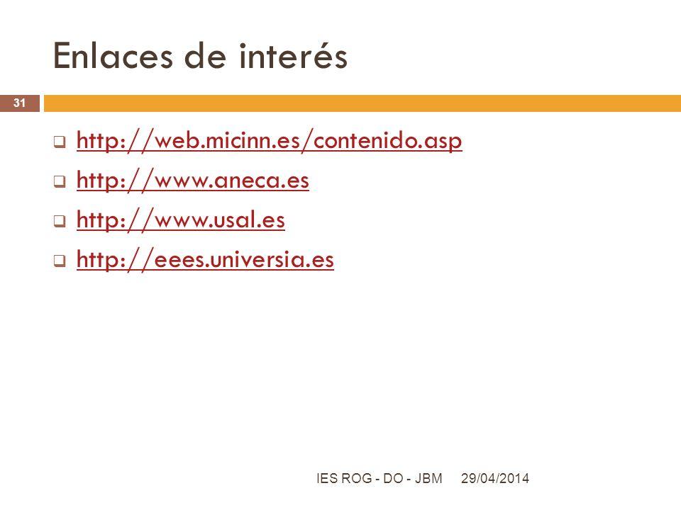 Enlaces de interés http://web.micinn.es/contenido.asp