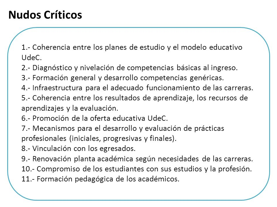Nudos Críticos 1.- Coherencia entre los planes de estudio y el modelo educativo UdeC.