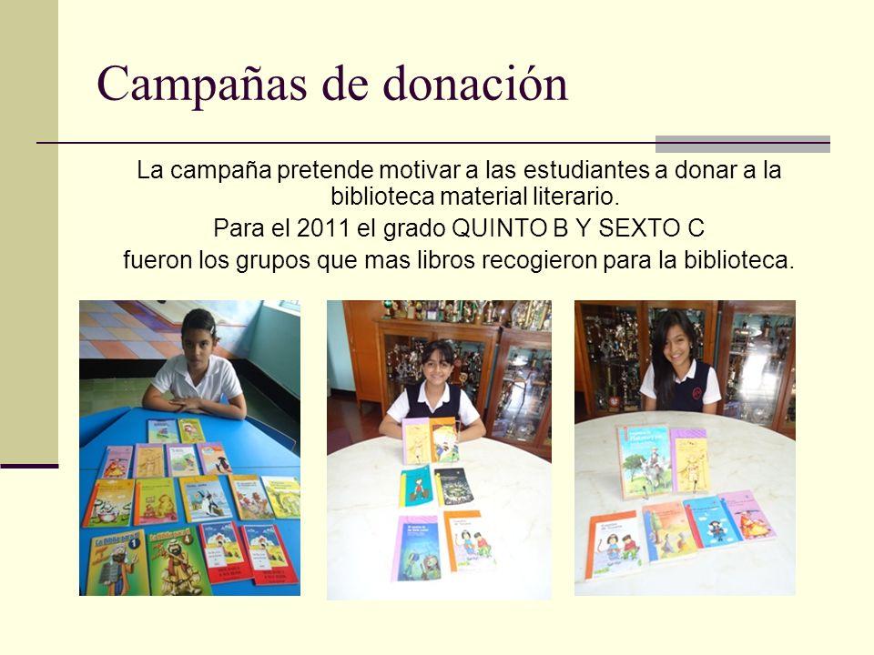 Campañas de donación La campaña pretende motivar a las estudiantes a donar a la biblioteca material literario.
