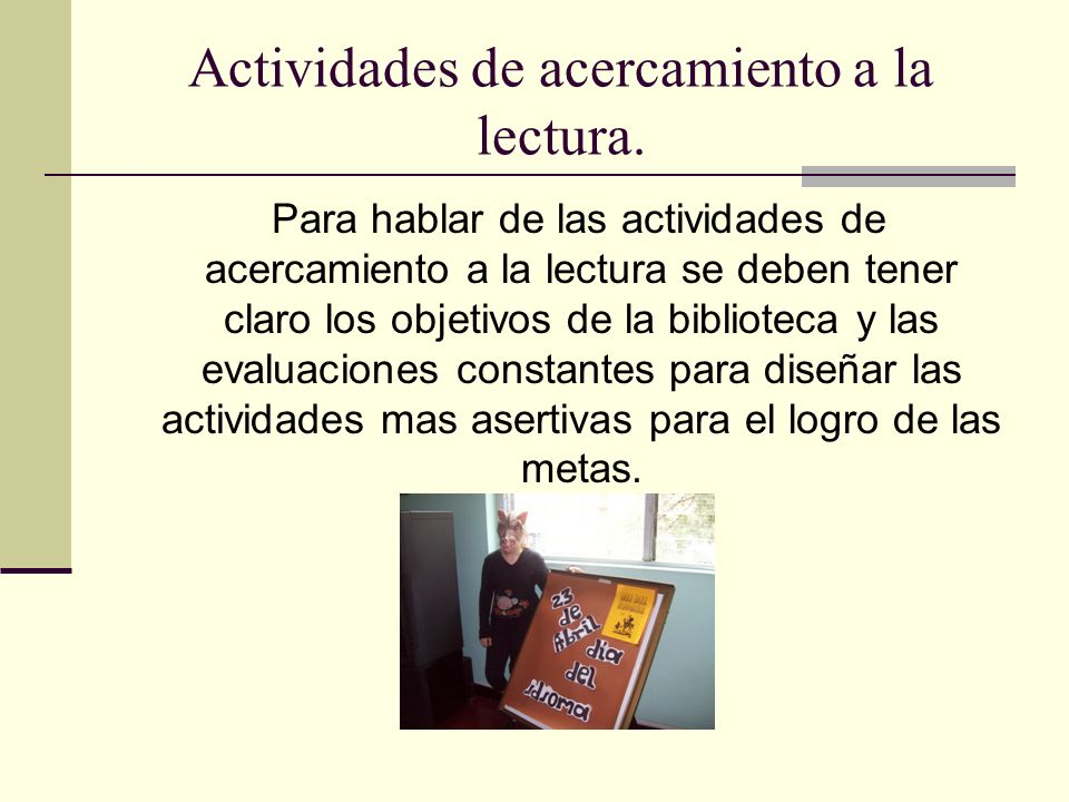 Actividades de acercamiento a la lectura.