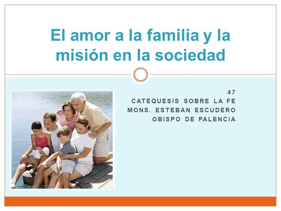 El amor a la familia y la misión en la sociedad