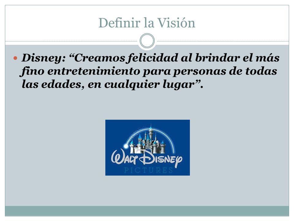 Definir la Visión Disney: Creamos felicidad al brindar el más fino entretenimiento para personas de todas las edades, en cualquier lugar .