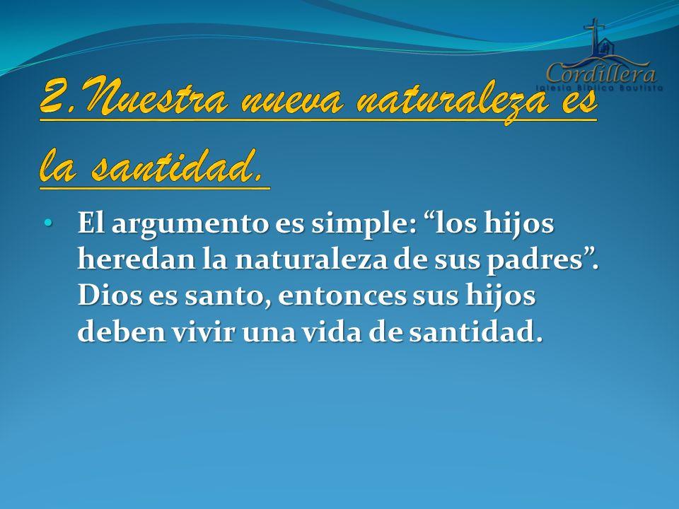 2.Nuestra nueva naturaleza es la santidad.