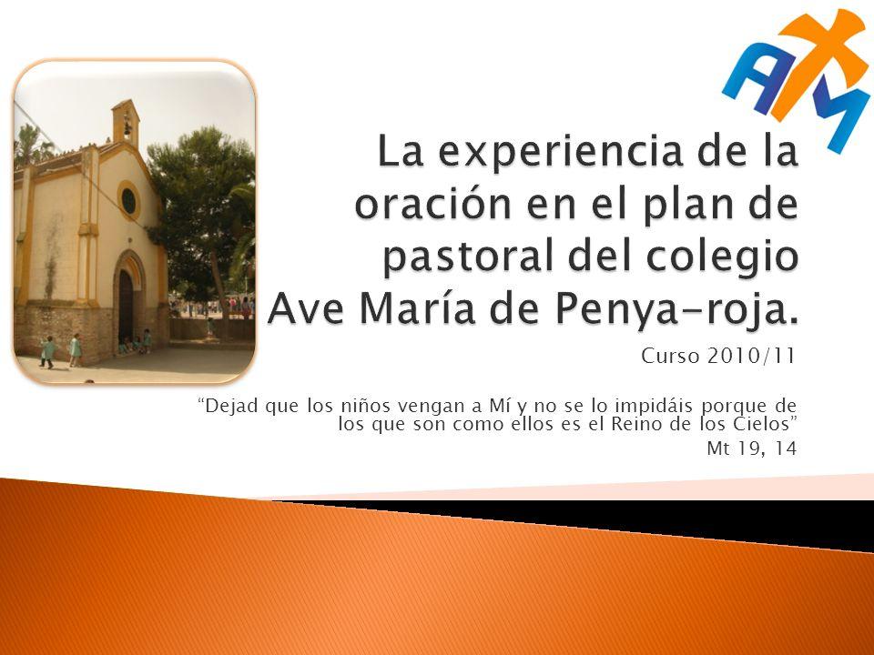 La experiencia de la oración en el plan de pastoral del colegio Ave María de Penya-roja.