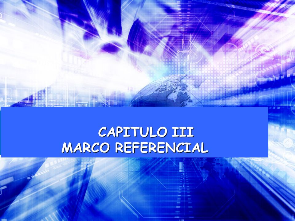 CAPITULO III MARCO REFERENCIAL