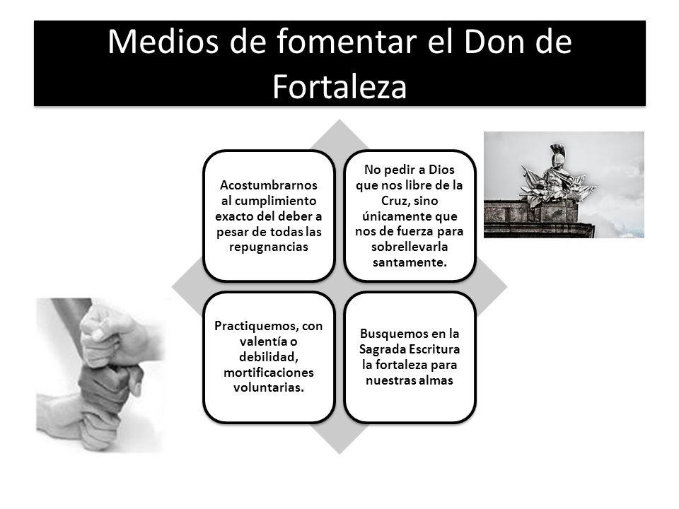 Medios de fomentar el Don de Fortaleza