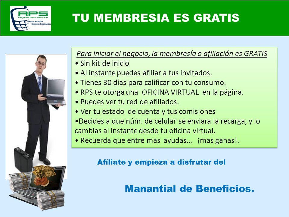 TU MEMBRESIA ES GRATIS Manantial de Beneficios.