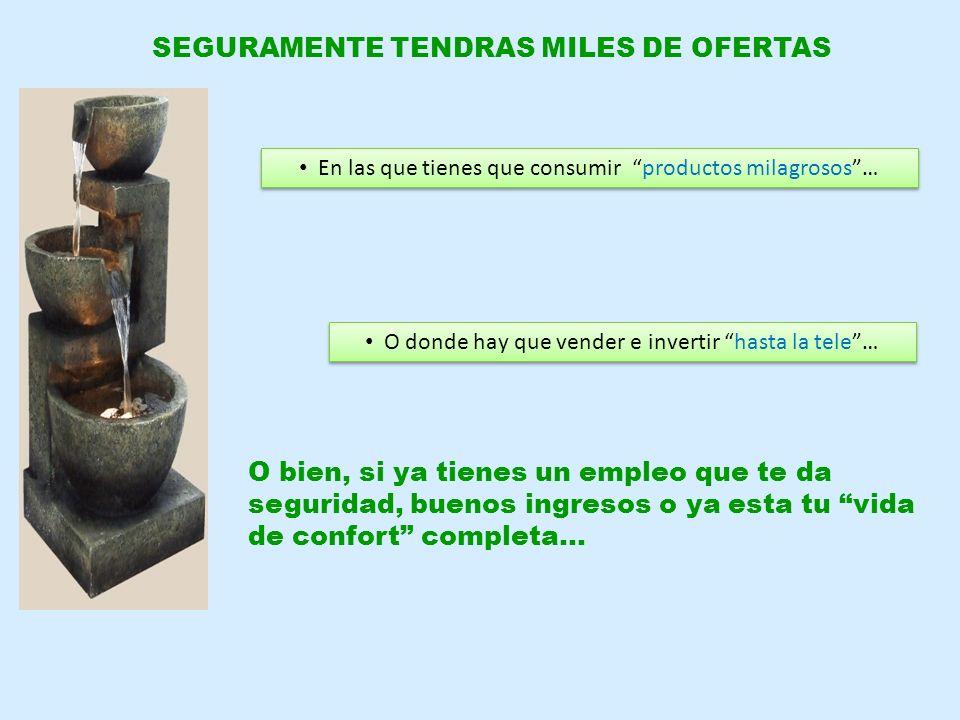 SEGURAMENTE TENDRAS MILES DE OFERTAS