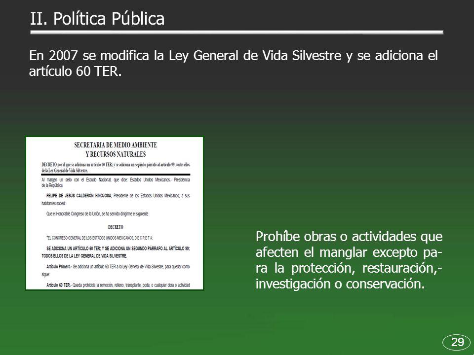 II. Política Pública En 2007 se modifica la Ley General de Vida Silvestre y se adiciona el artículo 60 TER.