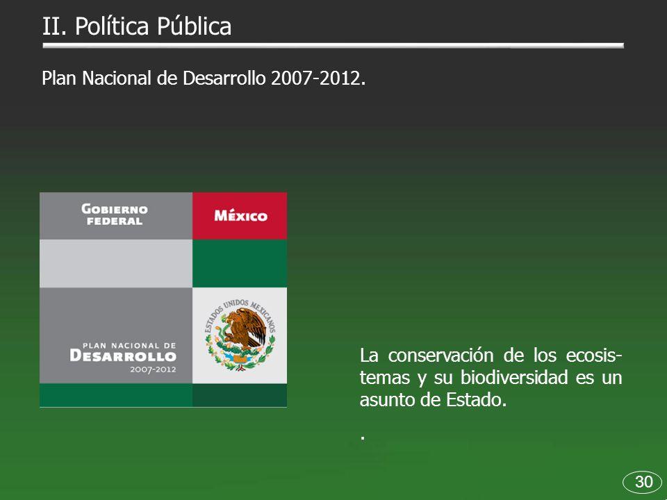 II. Política Pública Plan Nacional de Desarrollo 2007-2012.