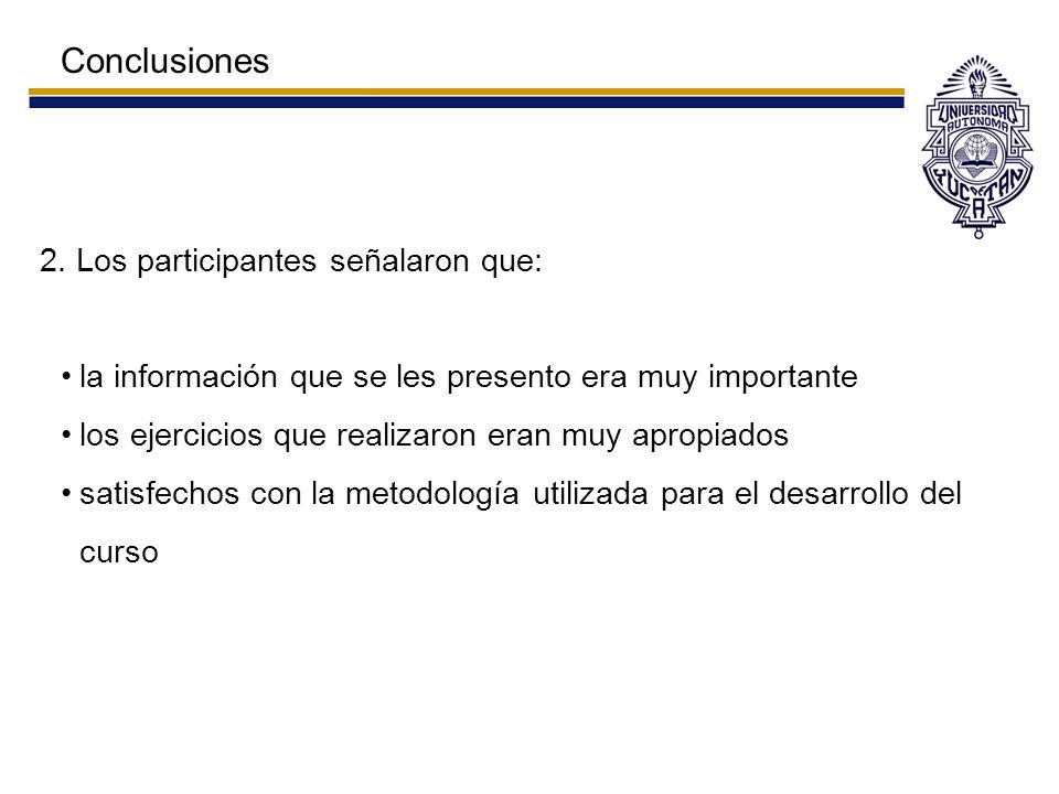 Conclusiones 2. Los participantes señalaron que: