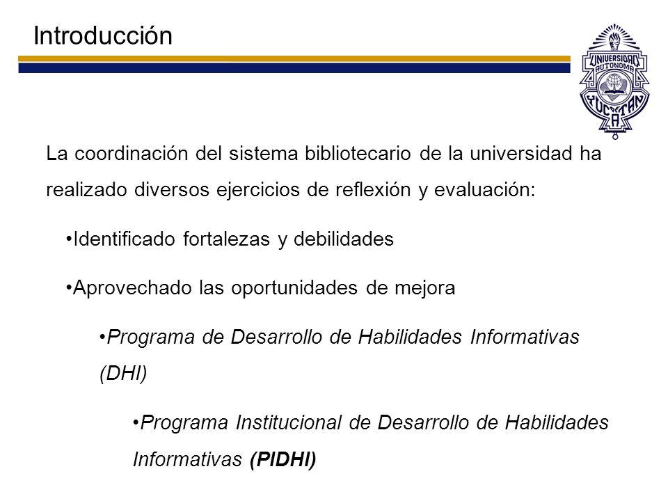 Introducción La coordinación del sistema bibliotecario de la universidad ha realizado diversos ejercicios de reflexión y evaluación: