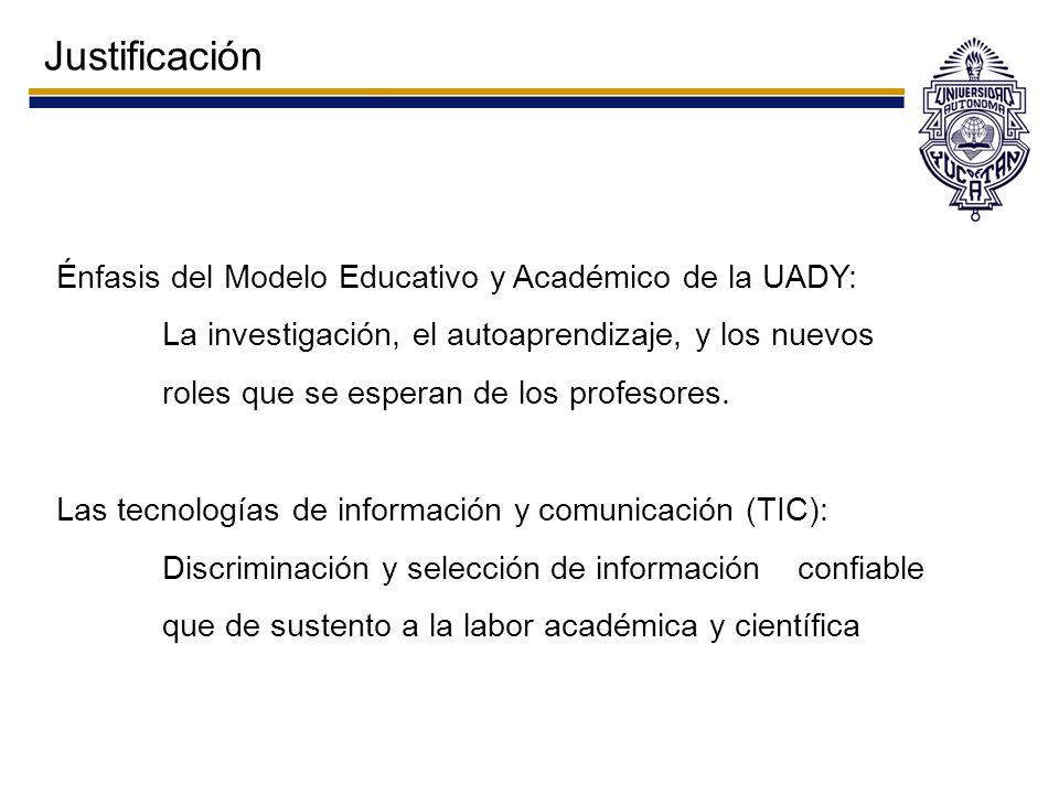 Justificación Énfasis del Modelo Educativo y Académico de la UADY: