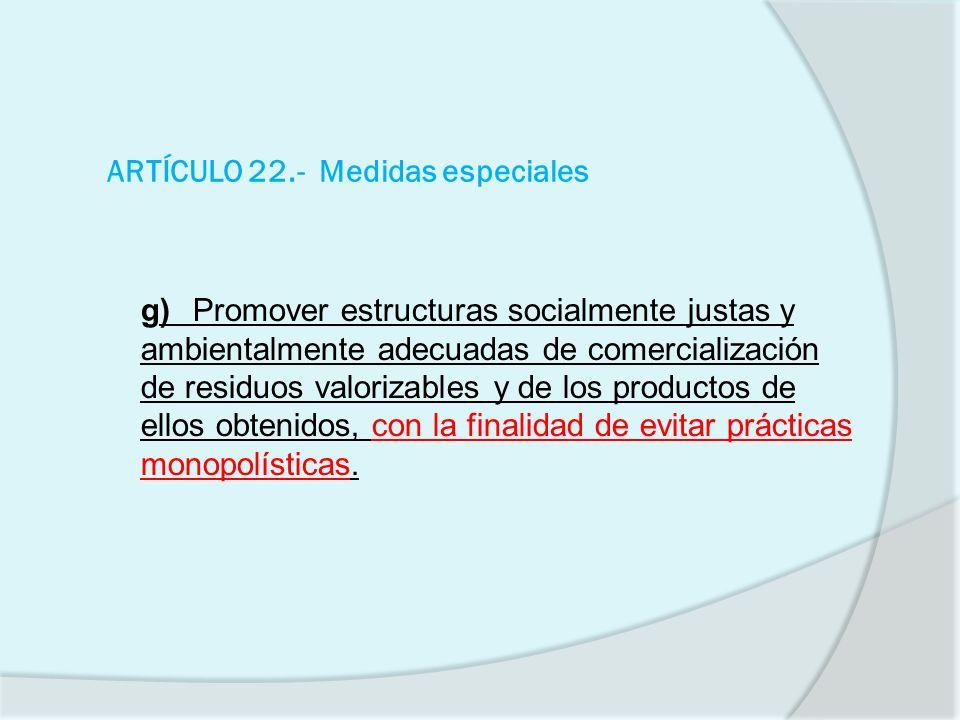 ARTÍCULO 22.- Medidas especiales