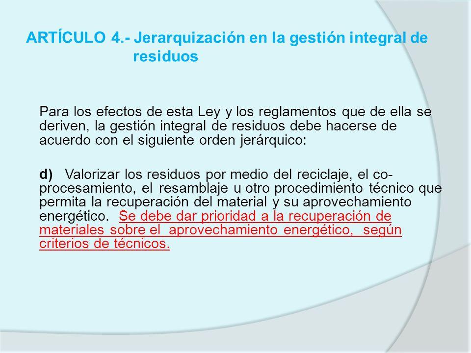 ARTÍCULO 4.- Jerarquización en la gestión integral de residuos