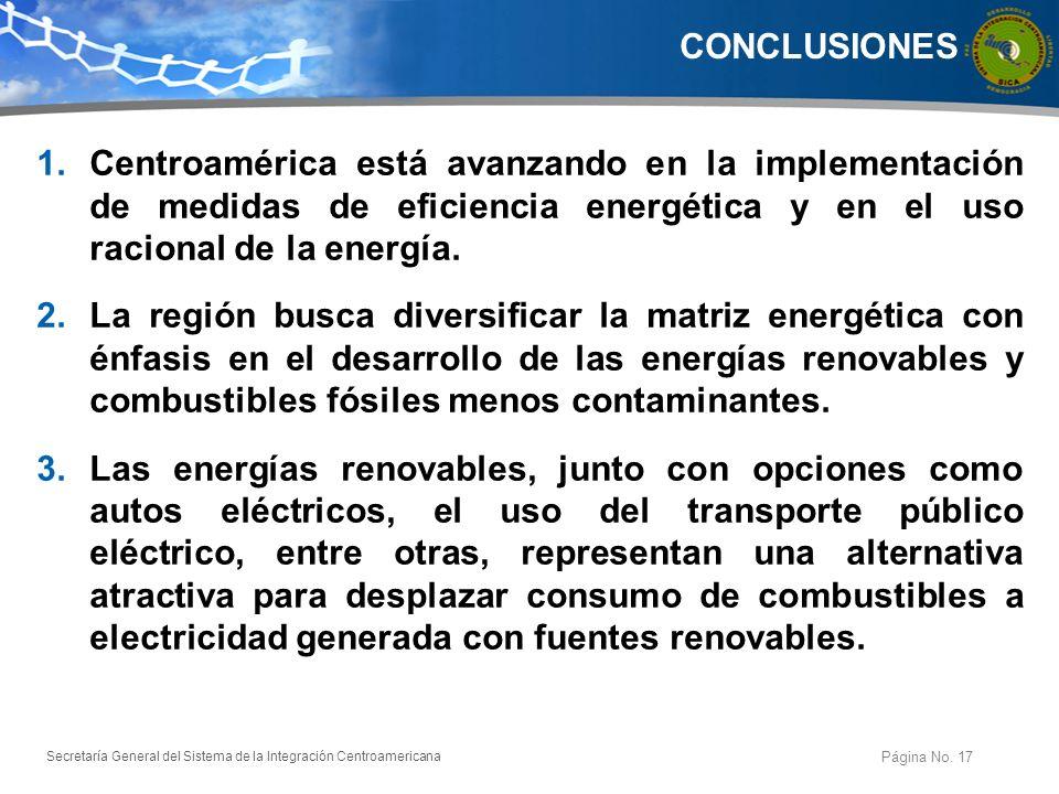 CONCLUSIONES Centroamérica está avanzando en la implementación de medidas de eficiencia energética y en el uso racional de la energía.