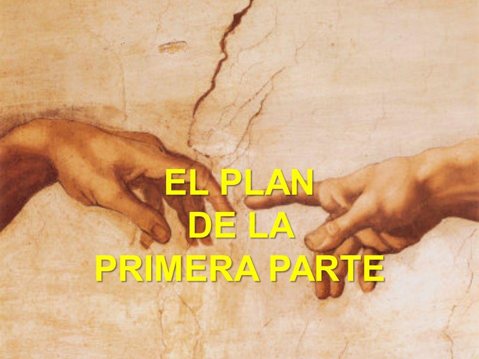 EL PLAN DE LA PRIMERA PARTE