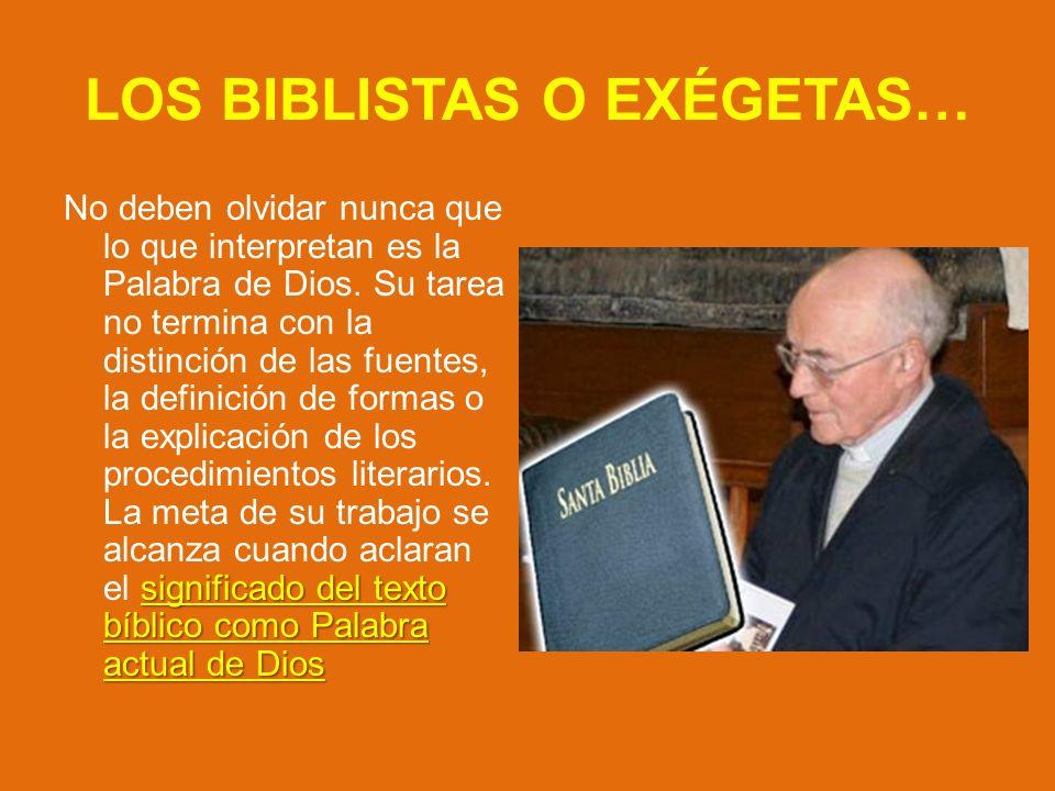 LOS BIBLISTAS O EXÉGETAS…