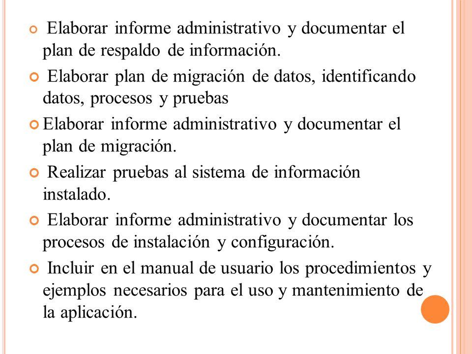 Elaborar informe administrativo y documentar el plan de migración.