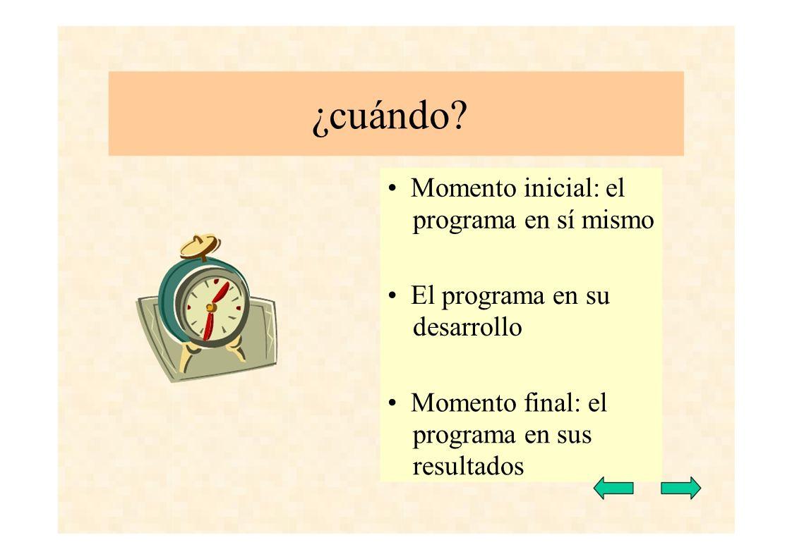 ¿cuándo • Momento inicial: el programa en sí mismo