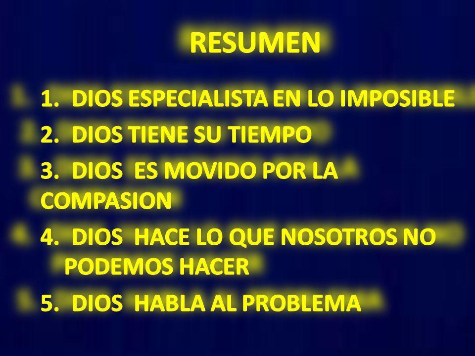 RESUMEN 1. DIOS ESPECIALISTA EN LO IMPOSIBLE 2. DIOS TIENE SU TIEMPO