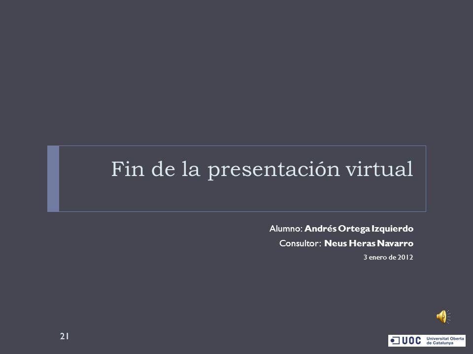 Fin de la presentación virtual