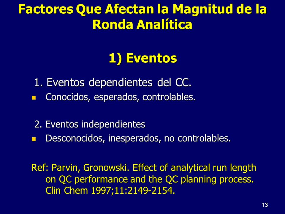 Factores Que Afectan la Magnitud de la Ronda Analítica 1) Eventos